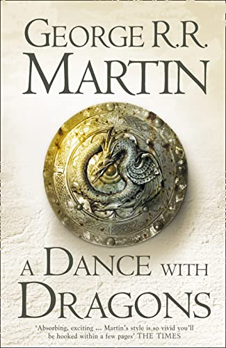 A Dance With Dragons (A Song of Ice and Fire, Book 5) by George R. R. Martin