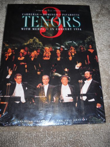 3 Tenors: With Mehta in Concert 1994 : Tibor Rudas Presents Carreras, Domingo, Pavarotti By Sam Paul