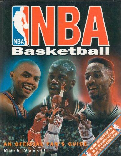 Nba Basketball: An Official Fan's Guide By Mark Vancil