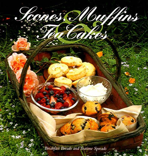 Scones, Muffins and Tea Cakes By Heidi Haughy Cusick