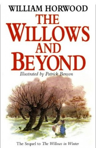 The Willows and Beyond (Tales of the Willows) By William Horwood