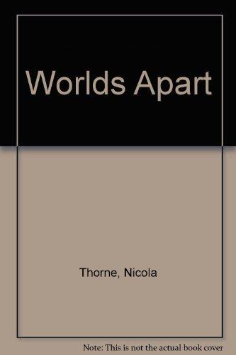 Worlds Apart By Nicola Thorne