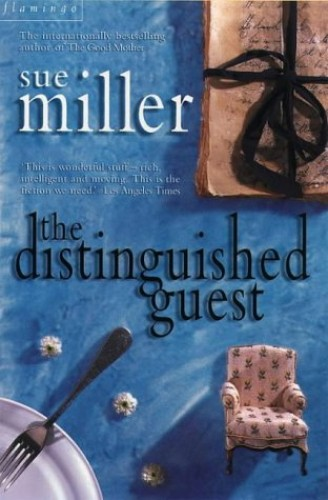 The Distinguished Guest By Sue Miller