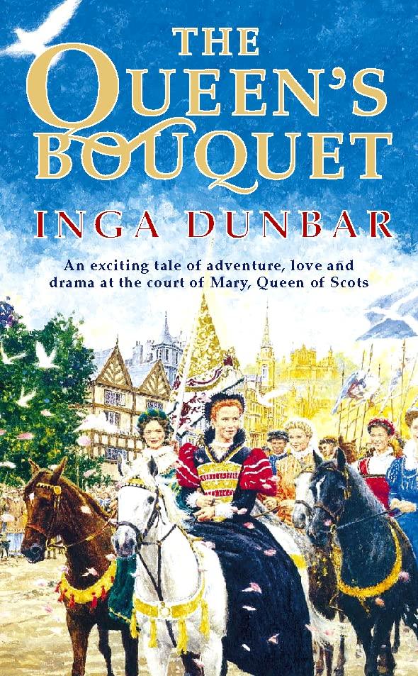 The Queen's Bouquet By Inga Dunbar