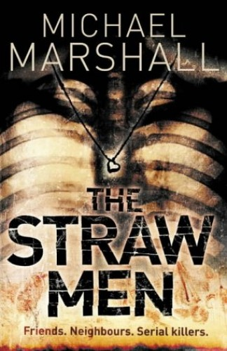 The Straw Men (The Straw Men Trilogy, Book 1) by Michael Marshall