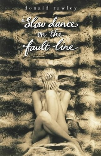 Slow Dance on the Fault Line By Donald Rawley