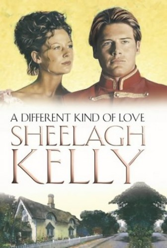 A Different Kind of Love By Sheelagh Kelly