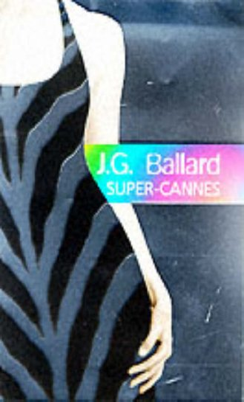 Super-Cannes Super-Cannes By J. G. Ballard