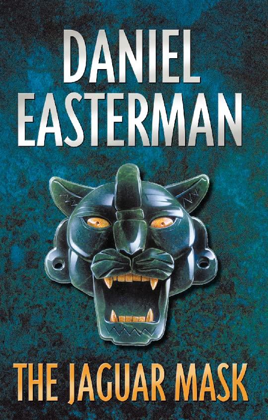 The Jaguar Mask By Daniel Easterman