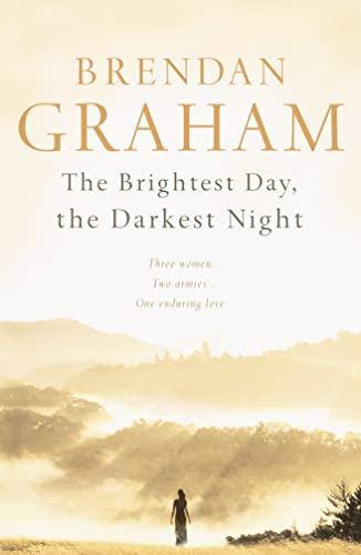 The Brightest Day, the Darkest Night By Brendan Graham