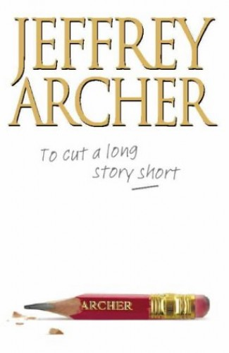 To Cut a Long Story Short By Jeffrey Archer