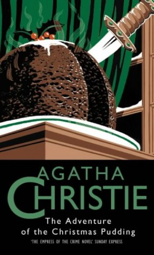 The Adventure of the Christmas Pudding (The crime club) By Agatha Christie