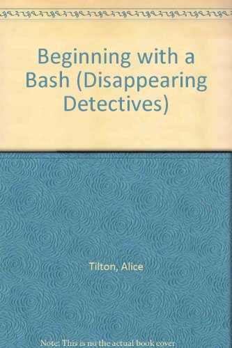 Beginning with a Bash By Alice Tilton