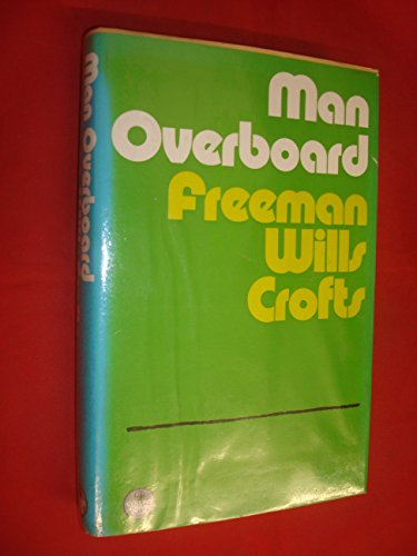 Man Overboard By Freeman Wills Crofts