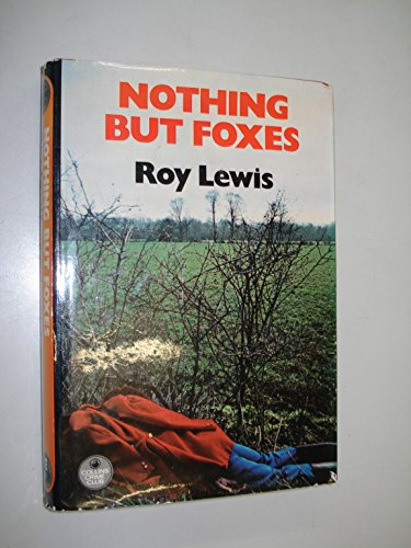 Nothing But Foxes By J. R. Lewis
