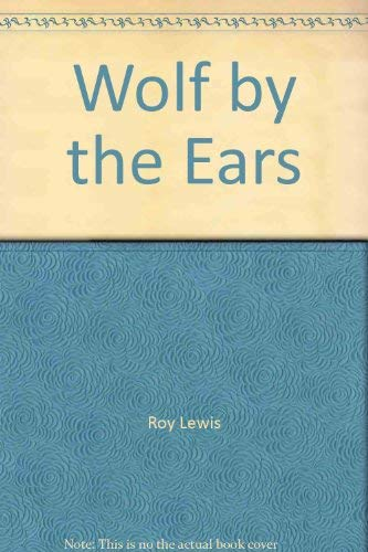 Wolf by the Ears By J. R. Lewis