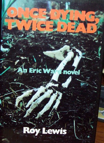 Once Dying, Twice Dead By J. R. Lewis