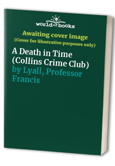 A Death in Time (Collins Crime Club) By Francis Lyall