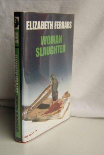 Woman Slaughter by Elizabeth Ferrars