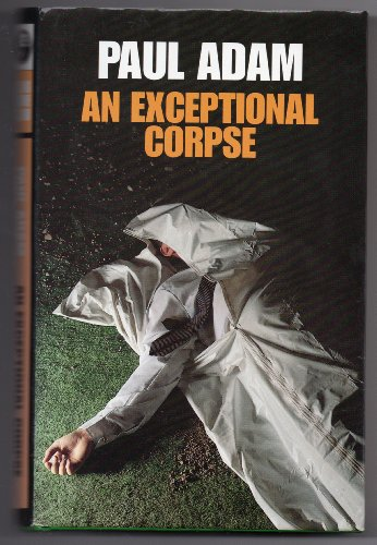 An Exceptional Corpse By Paul Adam
