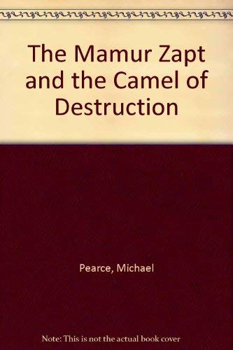 The Mamur Zapt and the Camel of Destruction By Michael Pearce
