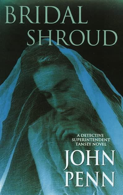 Bridal Shroud (A Detective Superintendent Tansey novel) By John Penn