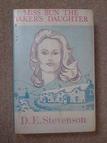 Miss Bun the Baker's Daughter By D. E. Stevenson