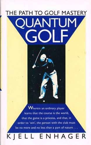 Quantum Golf By Kjell Enhager