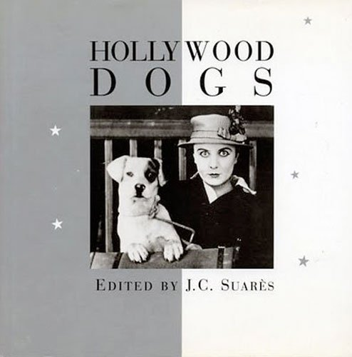 Hollywood Dogs By Edited by Jean-Claude Suares