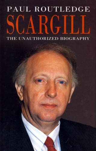 Scargill By Paul Routledge