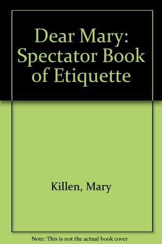 "Dear Mary: ""Spectator"" Book of Etiquette by Mary Killen"