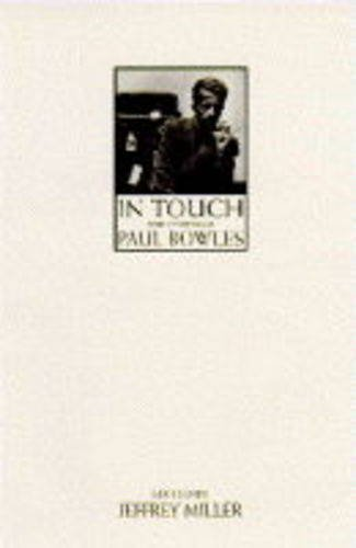 In Touch: The Letters of Paul Bowles by Paul Bowles