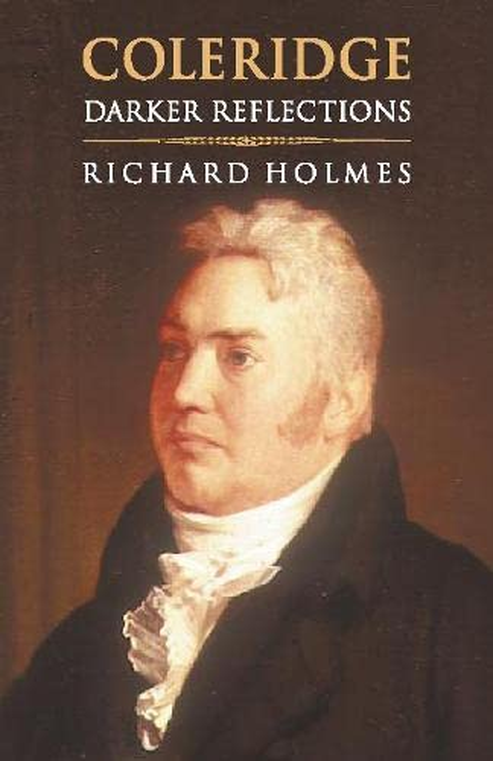 Coleridge By Richard Holmes
