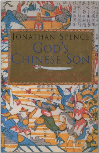 God's Chinese Son: Taiping Heavenly Kingdom of Hong Xiuquan By Jonathan D. Spence
