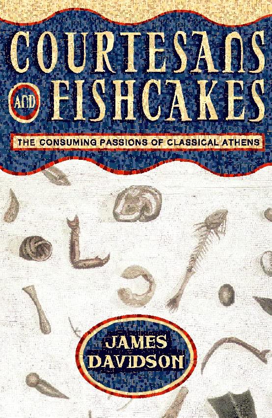 Courtesans and Fishcakes By James Davidson