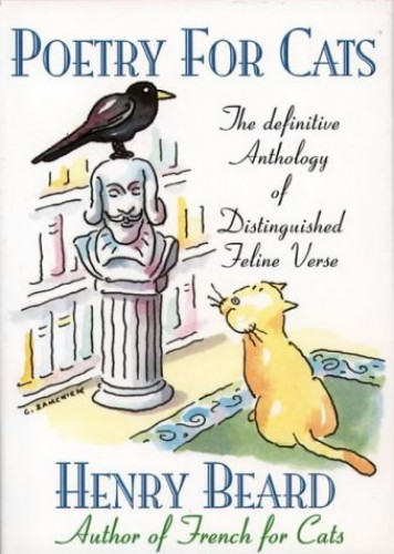Poetry for Cats: The Definitive Anthology of Distinguished Feline Verse By Henry Beard
