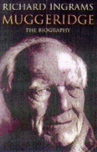 Muggeridge By Richard Ingrams
