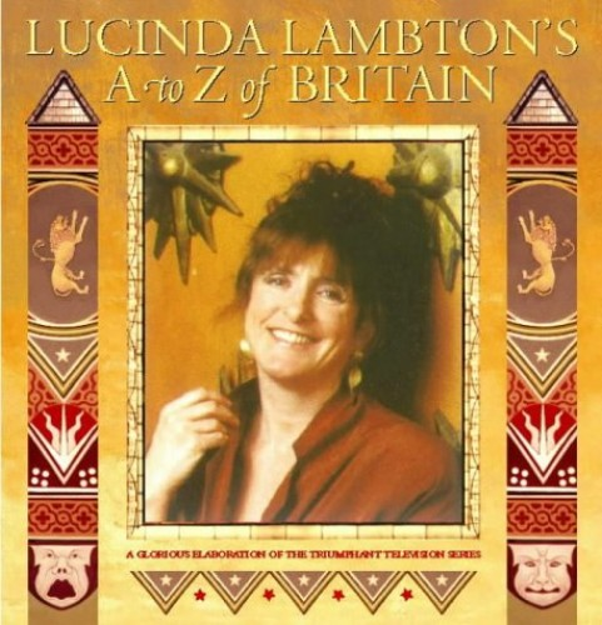 Lucinda Lambton's A to Z of Britain by Lucinda Lambton