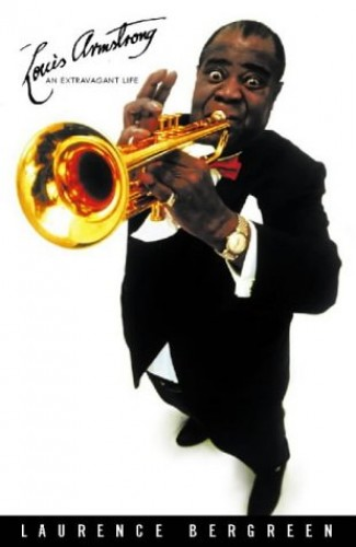 Louis Armstrong By Laurence Bergreen