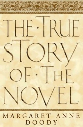 The True Story of the Novel By Margaret Anne Doody