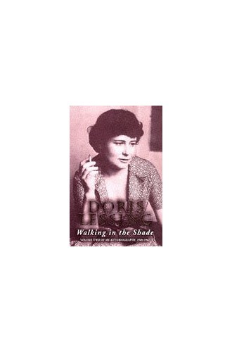 Walking in the Shade: Volume Two of  My Autobiography, 1949 -1962: Volume Two of My Autobiography, 1949-62 By Doris Lessing