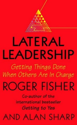 Lateral Leadership By Roger Fisher
