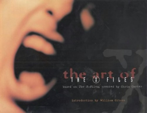"""The Art of the """"X-files"""" By Introduction by William Gibson"""