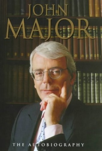 John Major The Autobiography By John Major