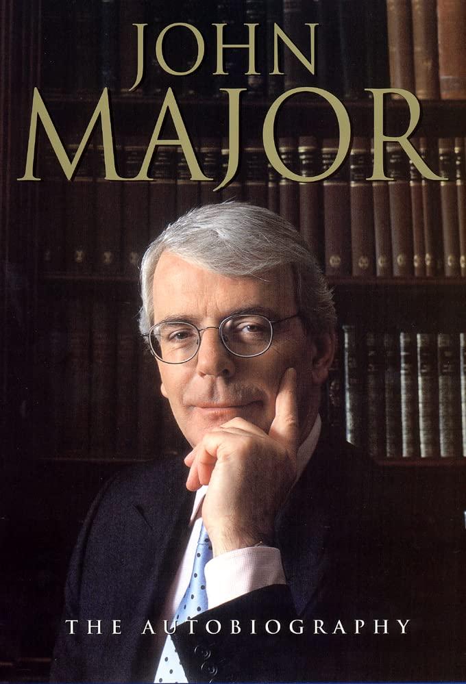 John Major The Autobiography by John Major