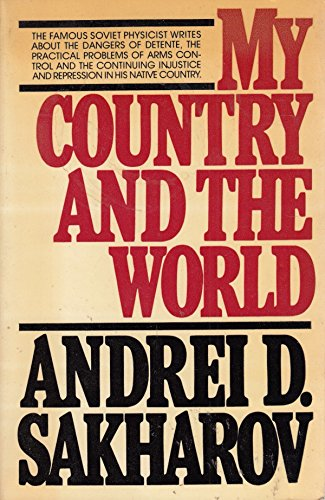 My Country and The World By Andrei D. Sakharov