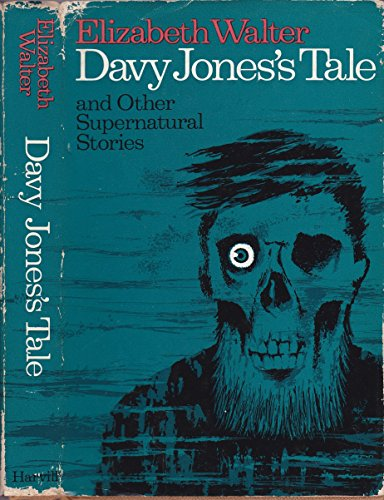 Davy Jones's Tale and Other Supernatural Stories By Elizabeth Walter