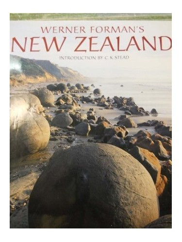 Werner Forman's New Zealand By C. K. Stead