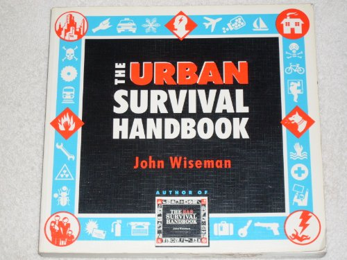 The Urban Survival Handbook By John 'Lofty' Wiseman