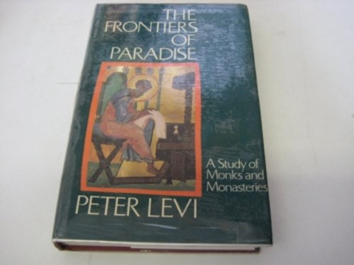 The Frontiers of Paradise By Peter Levi
